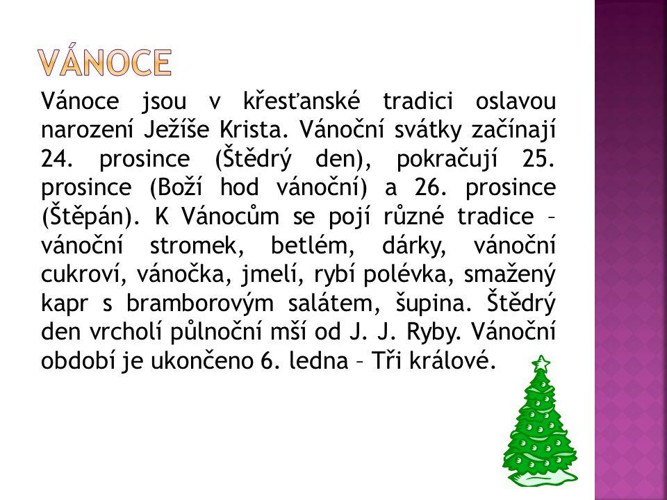 Vánoce jsou v křesťanské tradici oslavou narození Ježíše Krista. Vánoční svátky začínají 24. prosince (Štědrý den), pokračují 25. prosince (Boží hod v