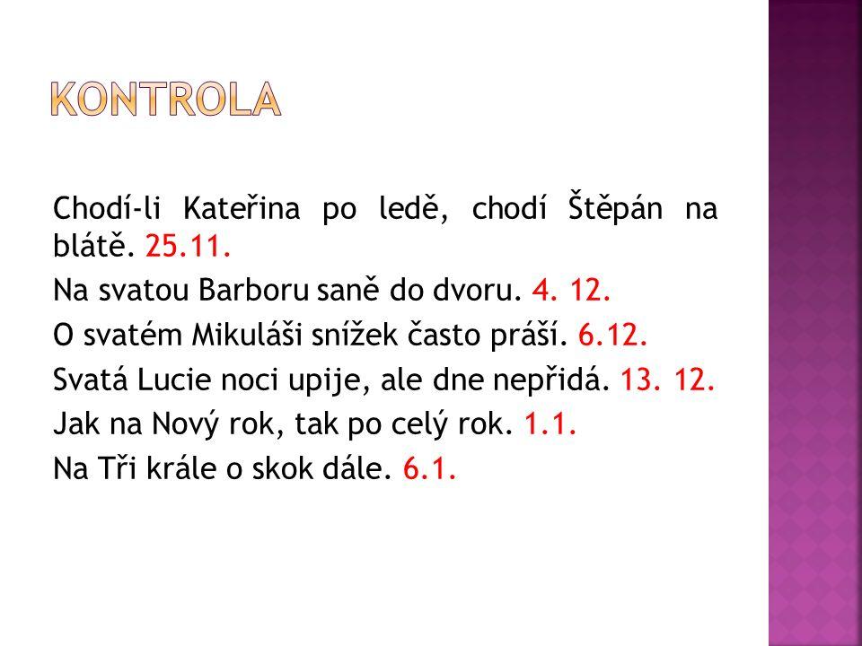 Chodí-li Kateřina po ledě, chodí Štěpán na blátě. 25.11.
