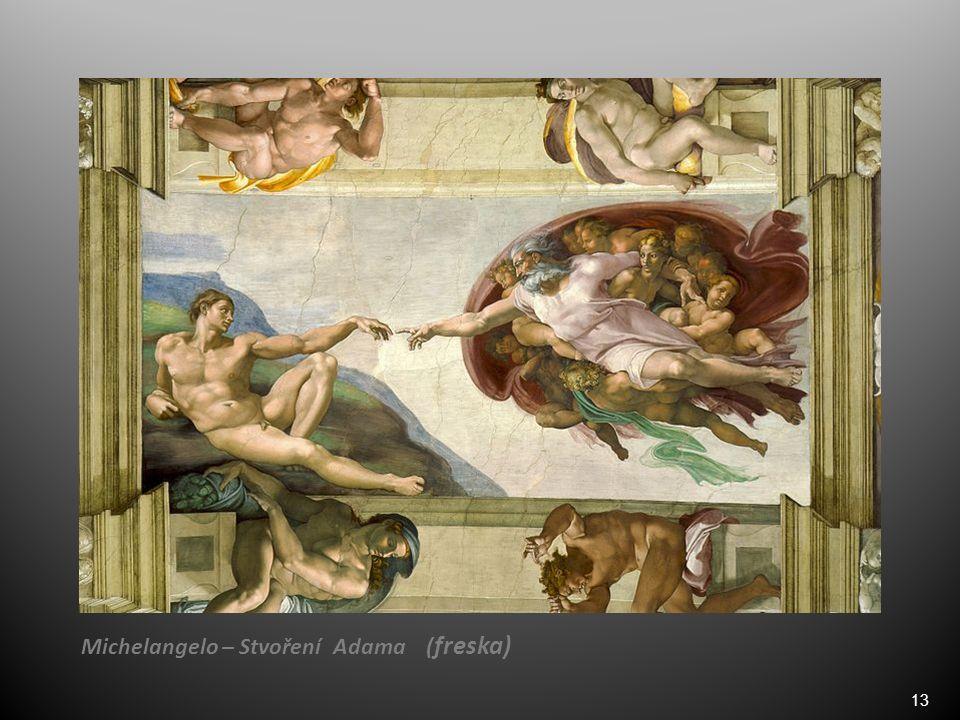 13 Michelangelo – Stvoření Adama ( freska)