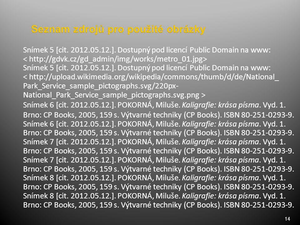14 Snímek 5 [cit. 2012.05.12.].