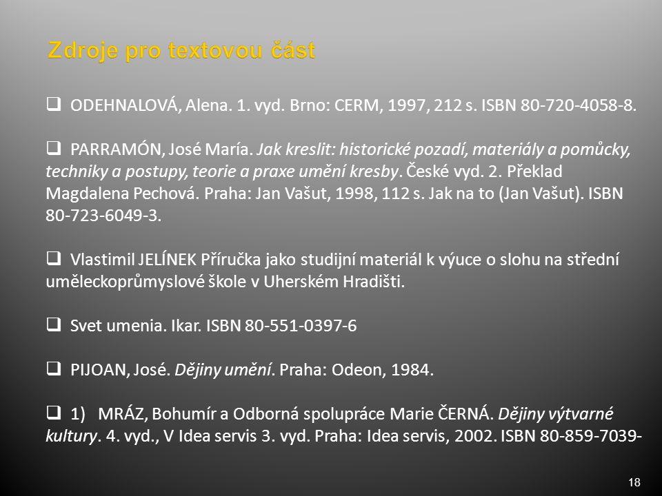 18  ODEHNALOVÁ, Alena. 1. vyd. Brno: CERM, 1997, 212 s.