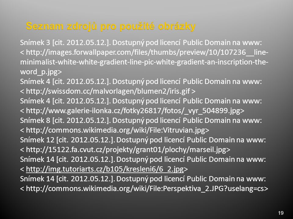 19 Snímek 3 [cit. 2012.05.12.]. Dostupný pod licencí Public Domain na www: ˂ http://images.forwallpaper.com/files/thumbs/preview/10/107236__line- mini