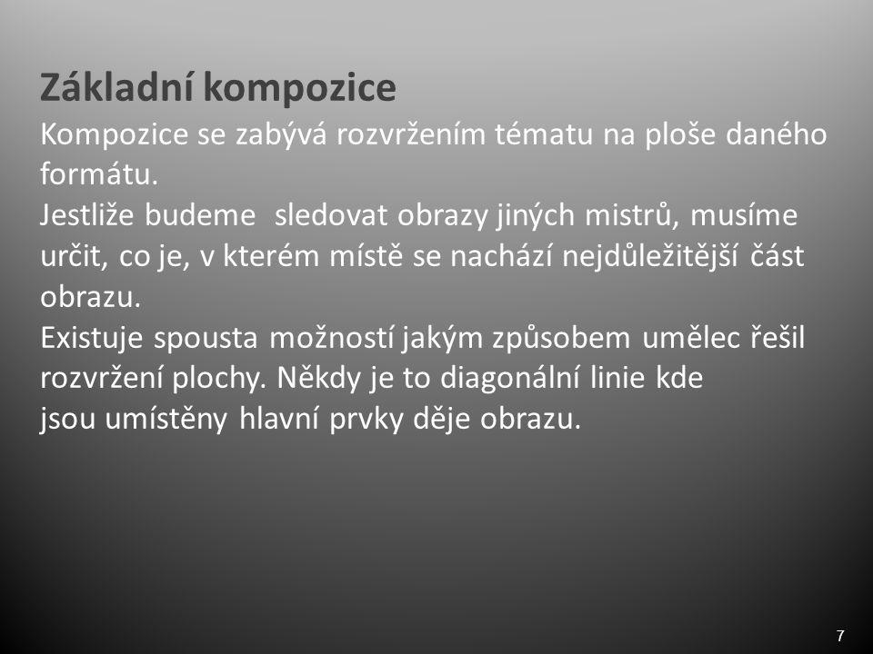 7 Základní kompozice Kompozice se zabývá rozvržením tématu na ploše daného formátu.