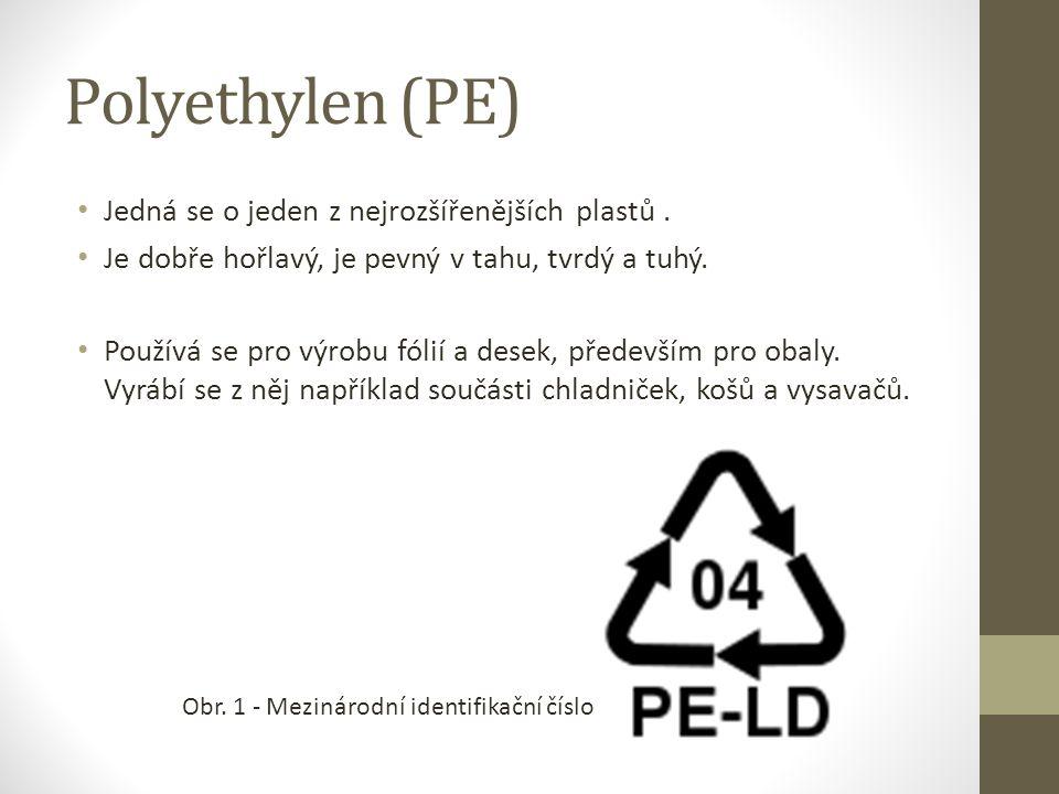 Polyethylen (PE) Jedná se o jeden z nejrozšířenějších plastů.