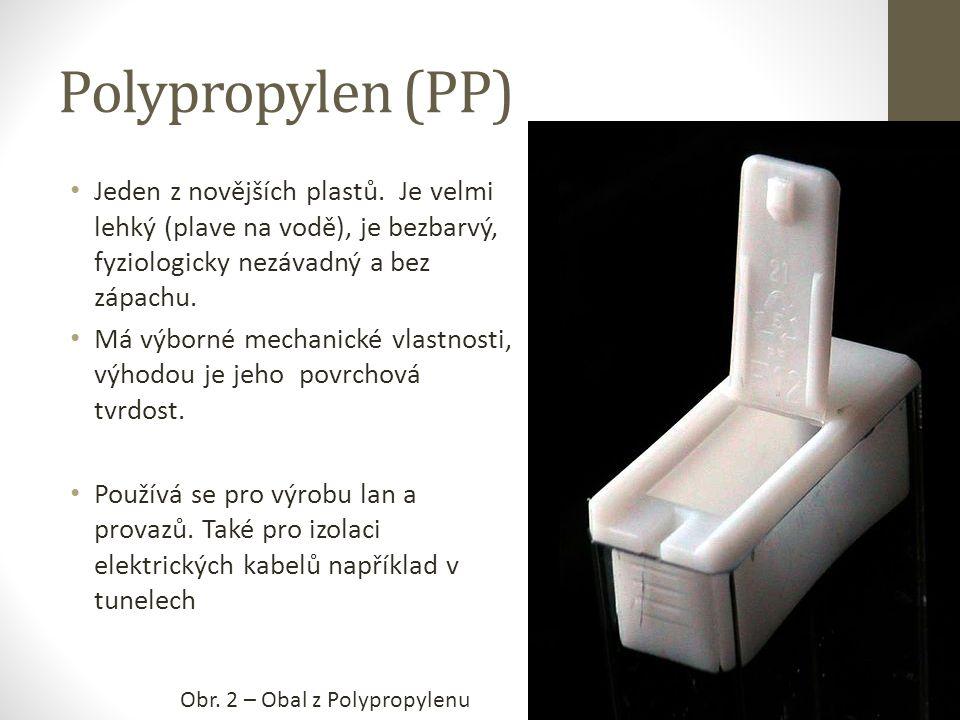 Polypropylen (PP) Jeden z novějších plastů.