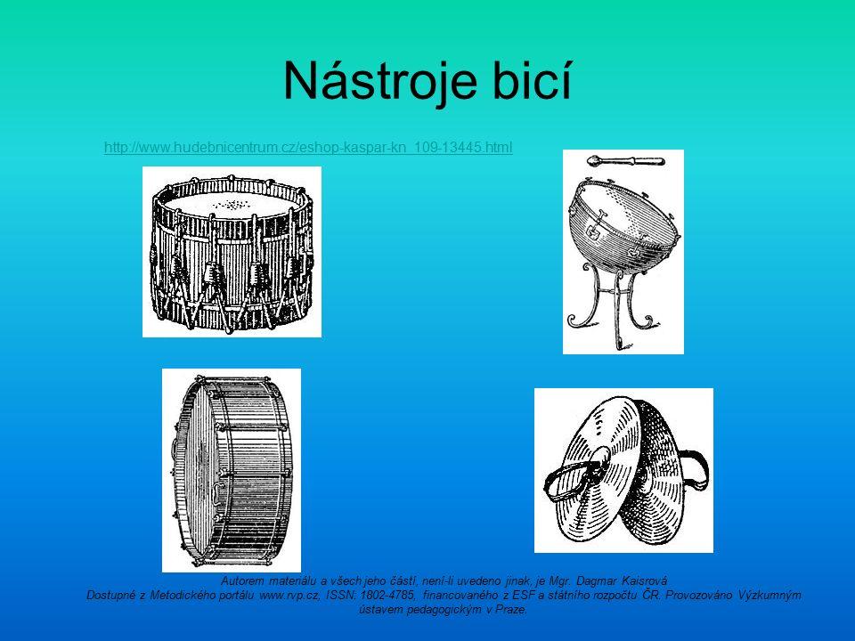 Nástroje bicí http://www.hudebnicentrum.cz/eshop-kaspar-kn_109-13445.html Autorem materiálu a všech jeho částí, není-li uvedeno jinak, je Mgr. Dagmar