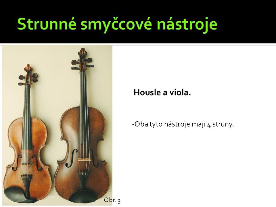 Housle a viola. Obr. 3 -Oba tyto nástroje mají 4 struny.
