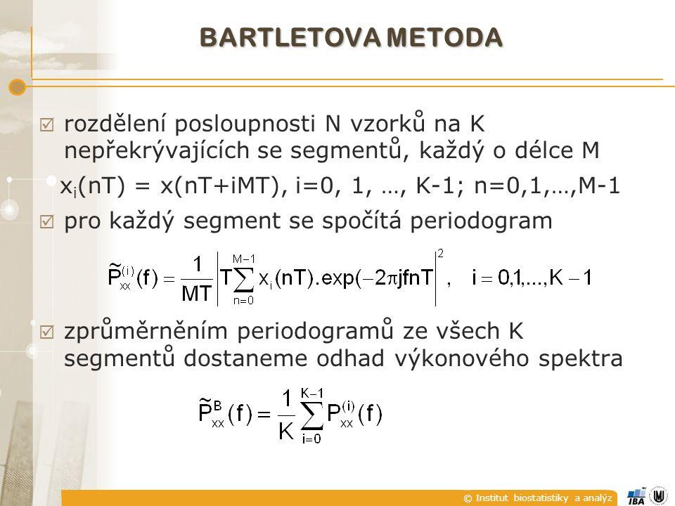 © Institut biostatistiky a analýz BARTLETOVA METODA  rozdělení posloupnosti N vzorků na K nepřekrývajících se segmentů, každý o délce M x i (nT) = x(nT+iMT), i=0, 1, …, K-1; n=0,1,…,M-1  pro každý segment se spočítá periodogram  zprůměrněním periodogramů ze všech K segmentů dostaneme odhad výkonového spektra