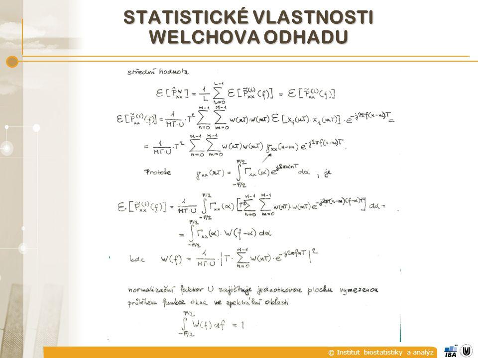 © Institut biostatistiky a analýz STATISTICKÉ VLASTNOSTI WELCHOVA ODHADU