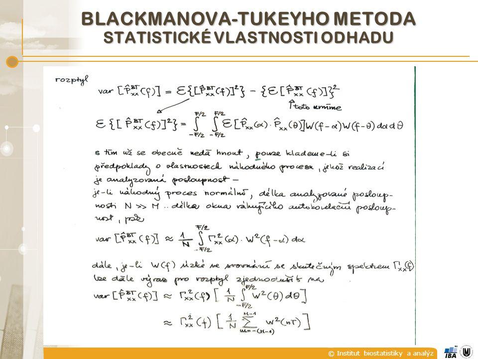 © Institut biostatistiky a analýz BLACKMANOVA-TUKEYHO METODA STATISTICKÉ VLASTNOSTI ODHADU