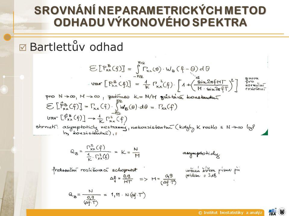 © Institut biostatistiky a analýz  Bartlettův odhad SROVNÁNÍ NEPARAMETRICKÝCH METOD ODHADU VÝKONOVÉHO SPEKTRA