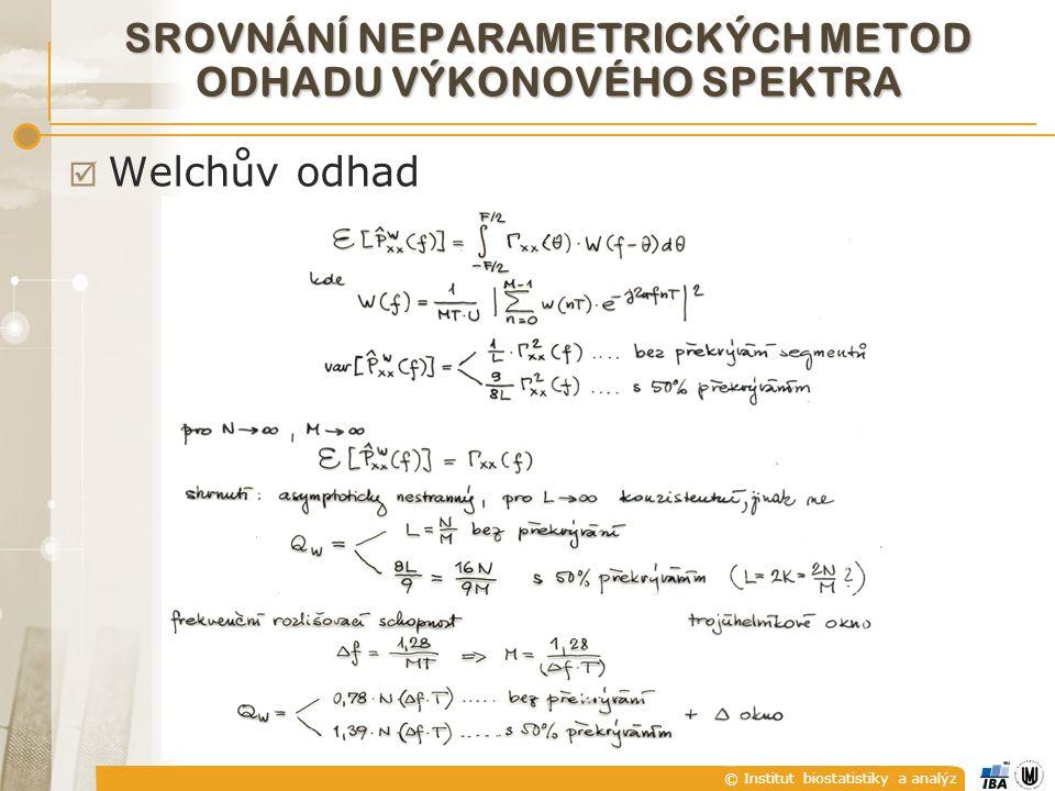 © Institut biostatistiky a analýz  Welchův odhad SROVNÁNÍ NEPARAMETRICKÝCH METOD ODHADU VÝKONOVÉHO SPEKTRA