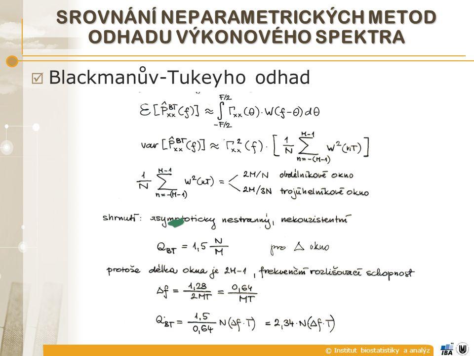 © Institut biostatistiky a analýz  Blackmanův-Tukeyho odhad SROVNÁNÍ NEPARAMETRICKÝCH METOD ODHADU VÝKONOVÉHO SPEKTRA