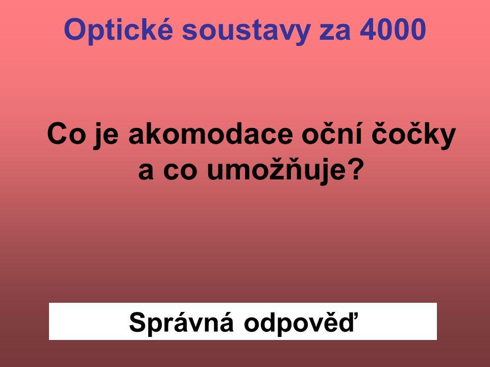 Správná odpověď Co je akomodace oční čočky a co umožňuje Optické soustavy za 4000