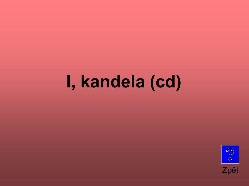 I, kandela (cd) Zpět