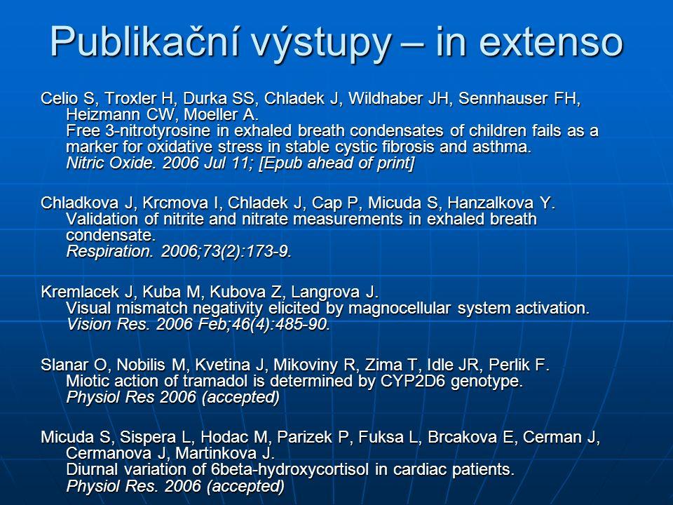 Publikační výstupy – in extenso Celio S, Troxler H, Durka SS, Chladek J, Wildhaber JH, Sennhauser FH, Heizmann CW, Moeller A.