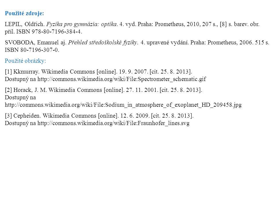 Použité zdroje: LEPIL, Oldřich. Fyzika pro gymnázia: optika. 4. vyd. Praha: Prometheus, 2010, 207 s., [8] s. barev. obr. příl. ISBN 978-80-7196-384-4.