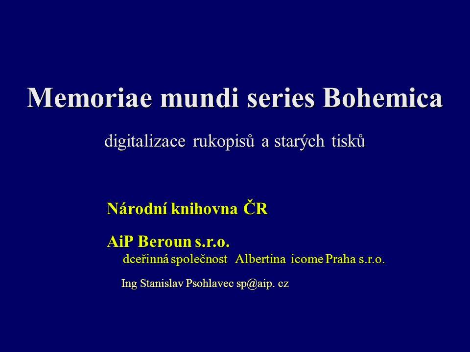 Memoriae mundi series Bohemica digitalizace rukopisů a starých tisků Národní knihovna ČR AiP Beroun s.r.o.