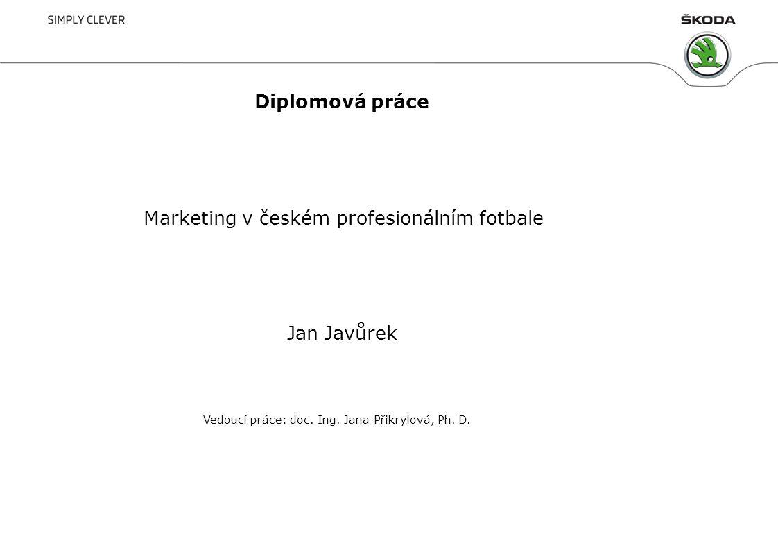 Transport 50 Škoda Superb, 25.4.20121 Diplomová práce Marketing v českém profesionálním fotbale Jan Javůrek Vedoucí práce: doc. Ing. Jana Přikrylová,