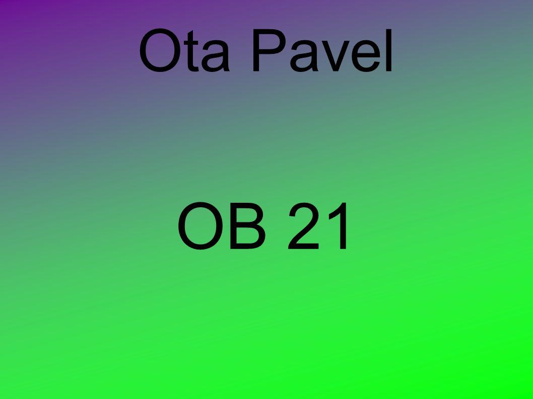 Ota Pavel - vlastním jménem Otto Popper, - * 2.července 1930 v Praze – 31.