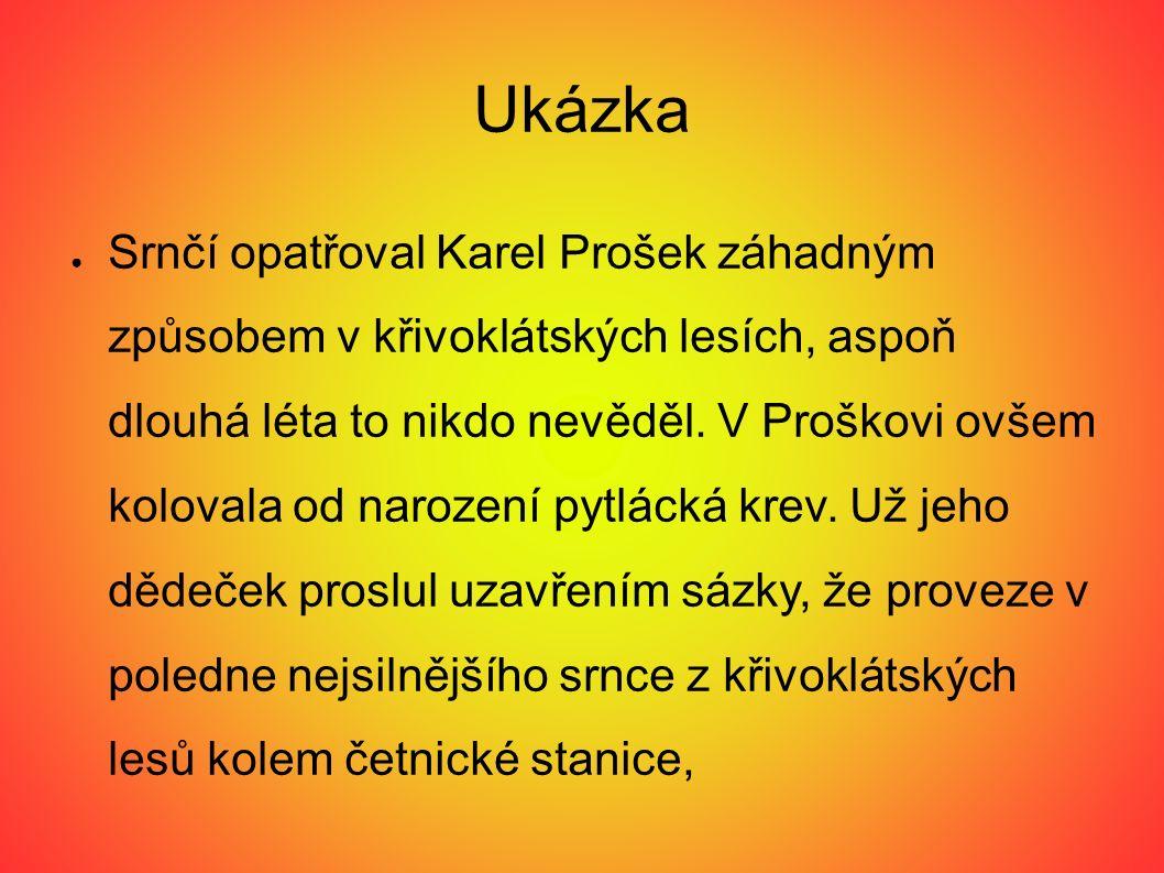 Ukázka ● Srnčí opatřoval Karel Prošek záhadným způsobem v křivoklátských lesích, aspoň dlouhá léta to nikdo nevěděl.