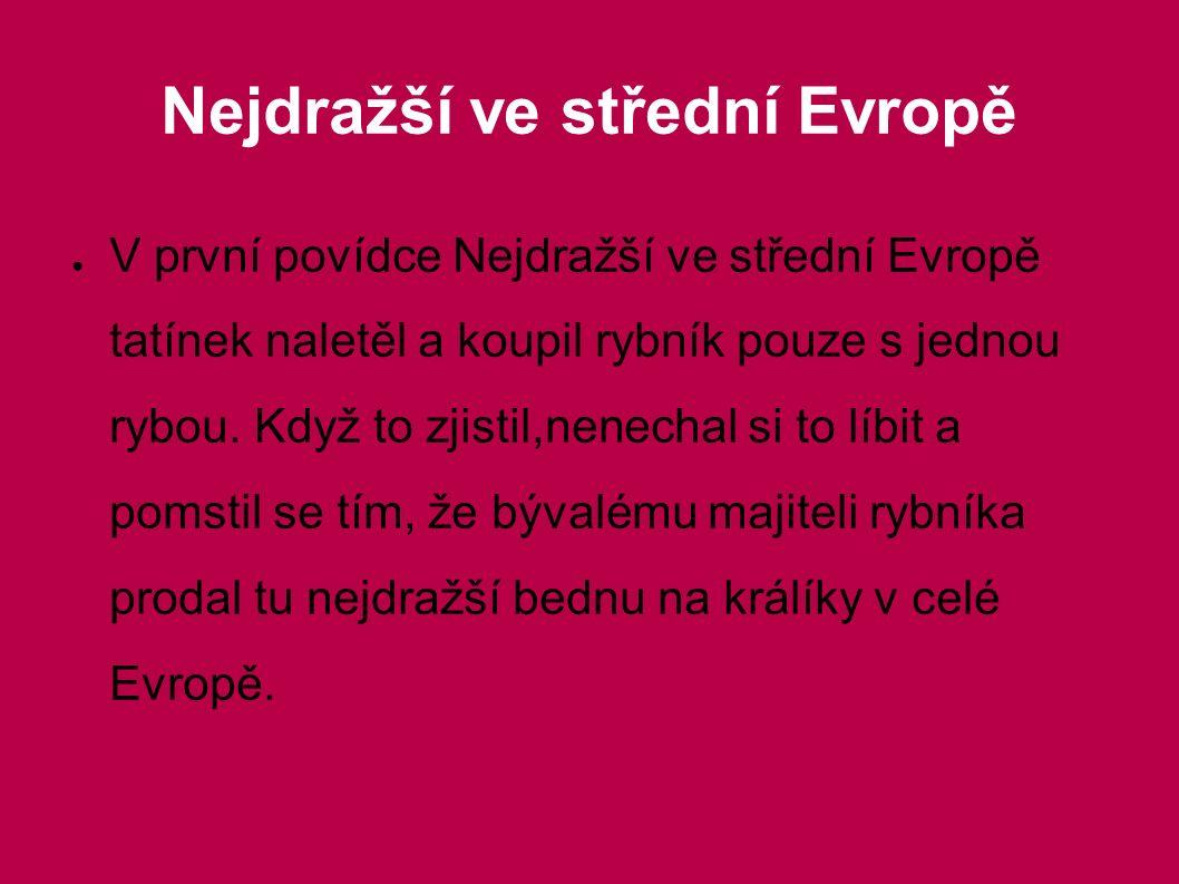 Nejdražší ve střední Evropě ● V první povídce Nejdražší ve střední Evropě tatínek naletěl a koupil rybník pouze s jednou rybou.