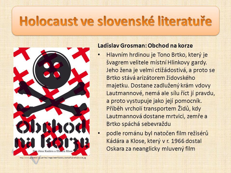 Ladislav Grosman: Obchod na korze Hlavním hrdinou je Tono Brtko, který je švagrem velitele místní Hlinkovy gardy.
