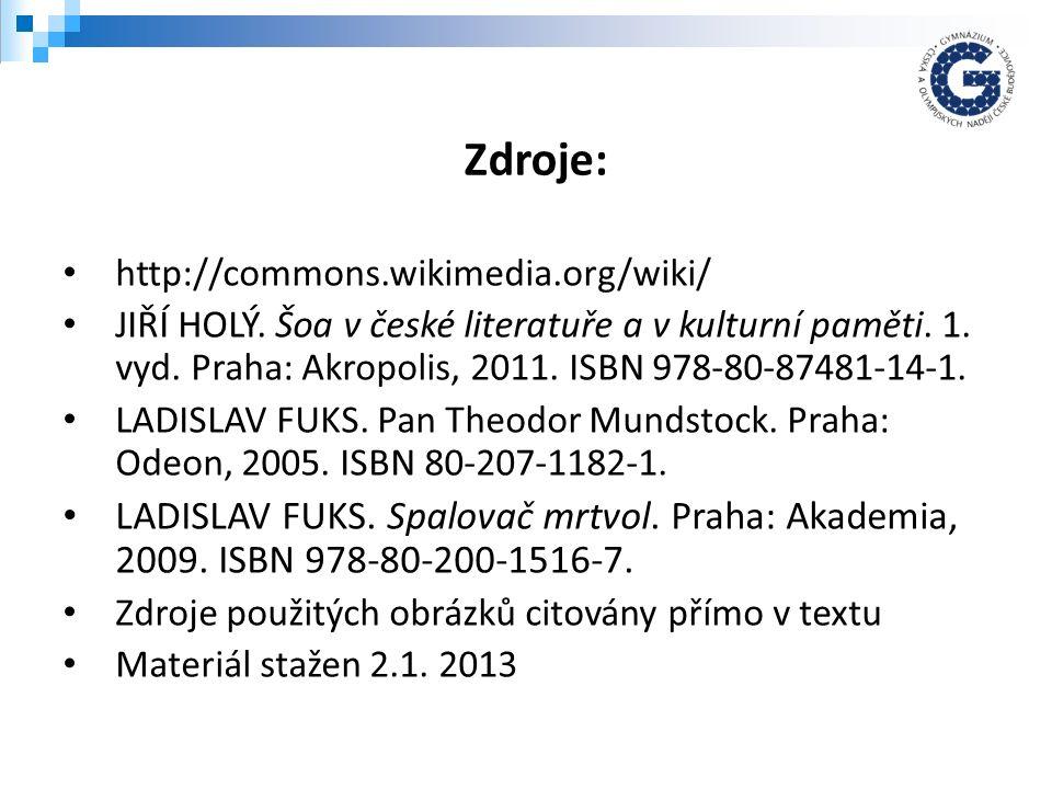 http://commons.wikimedia.org/wiki/ JIŘÍ HOLÝ. Šoa v české literatuře a v kulturní paměti.