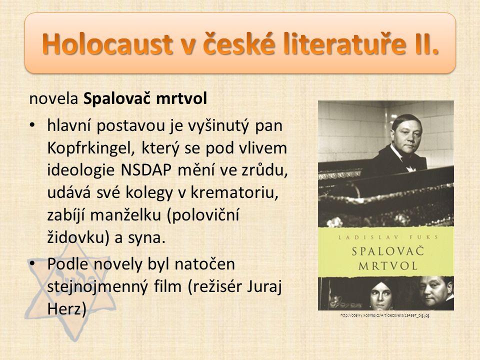 novela Spalovač mrtvol hlavní postavou je vyšinutý pan Kopfrkingel, který se pod vlivem ideologie NSDAP mění ve zrůdu, udává své kolegy v krematoriu, zabíjí manželku (poloviční židovku) a syna.