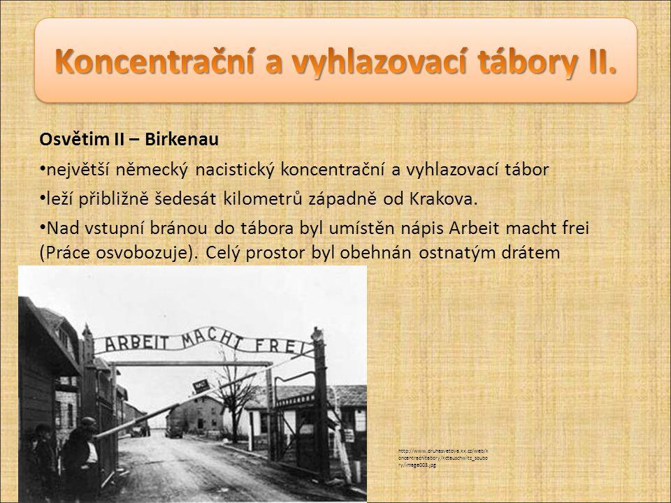 Osvětim II – Birkenau největší německý nacistický koncentrační a vyhlazovací tábor leží přibližně šedesát kilometrů západně od Krakova.
