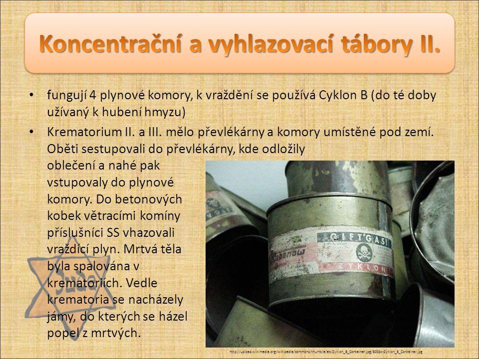fungují 4 plynové komory, k vraždění se používá Cyklon B (do té doby užívaný k hubení hmyzu) Krematorium II.