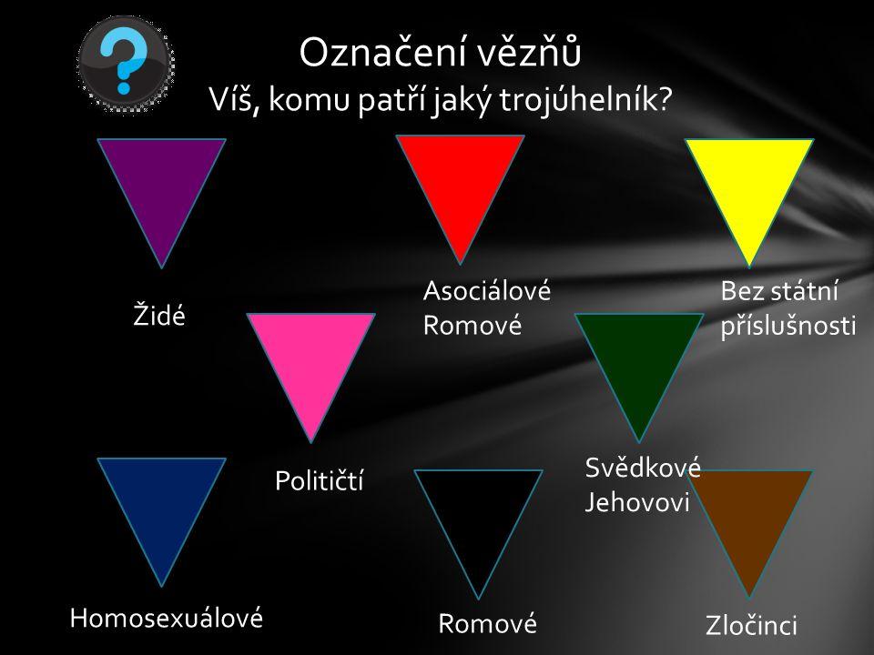 Označení vězňů Víš, komu patří jaký trojúhelník.
