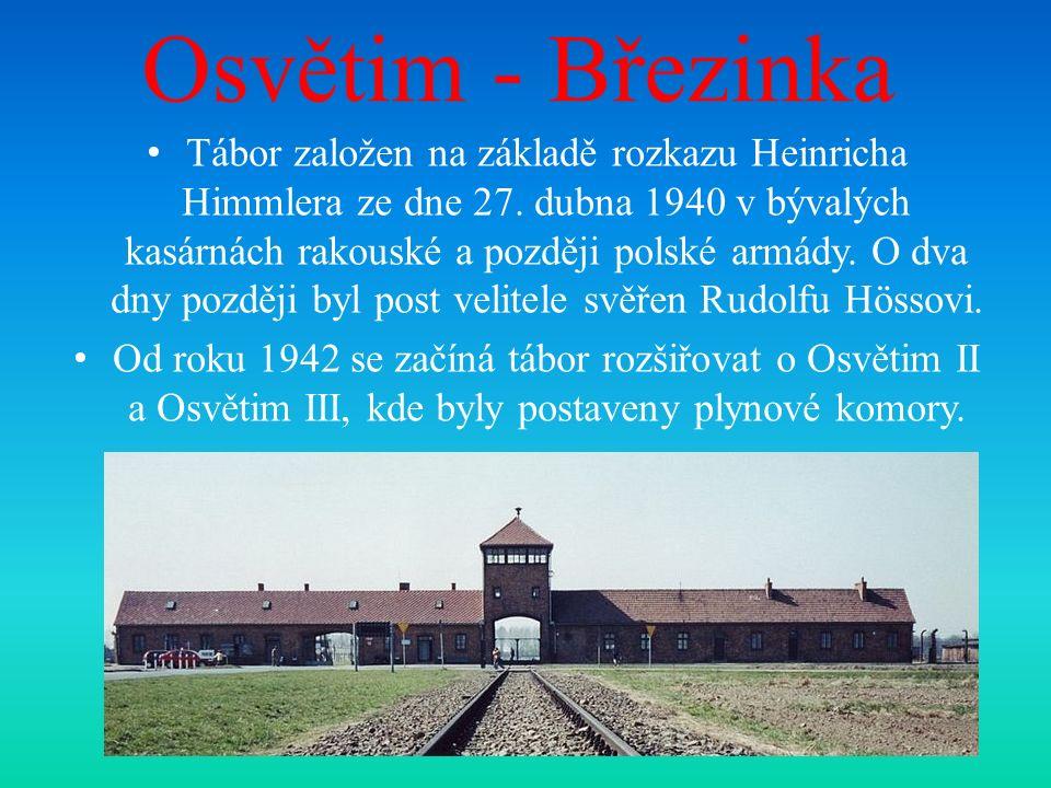 Osvětim - Březinka Tábor založen na základě rozkazu Heinricha Himmlera ze dne 27.
