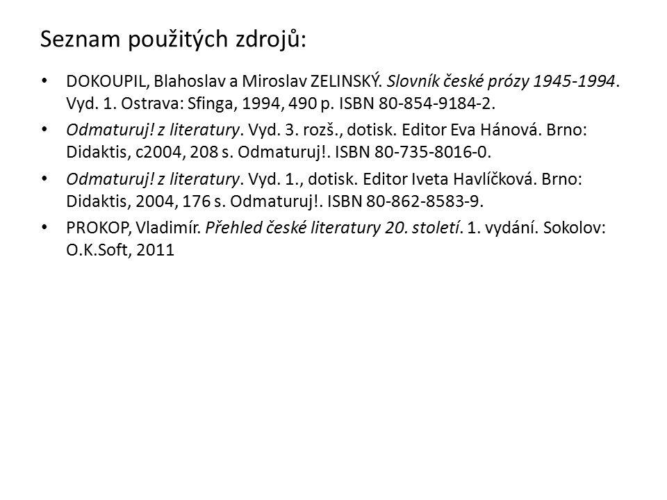 Seznam použitých zdrojů: DOKOUPIL, Blahoslav a Miroslav ZELINSKÝ.