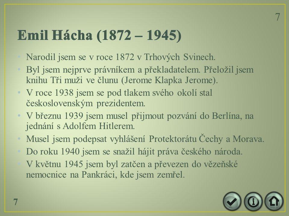 Narodil jsem se v roce 1872 v Trhových Svinech. Byl jsem nejprve právníkem a překladatelem.