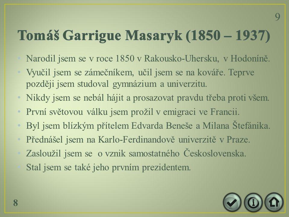 Narodil jsem se v roce 1850 v Rakousko-Uhersku, v Hodoníně.