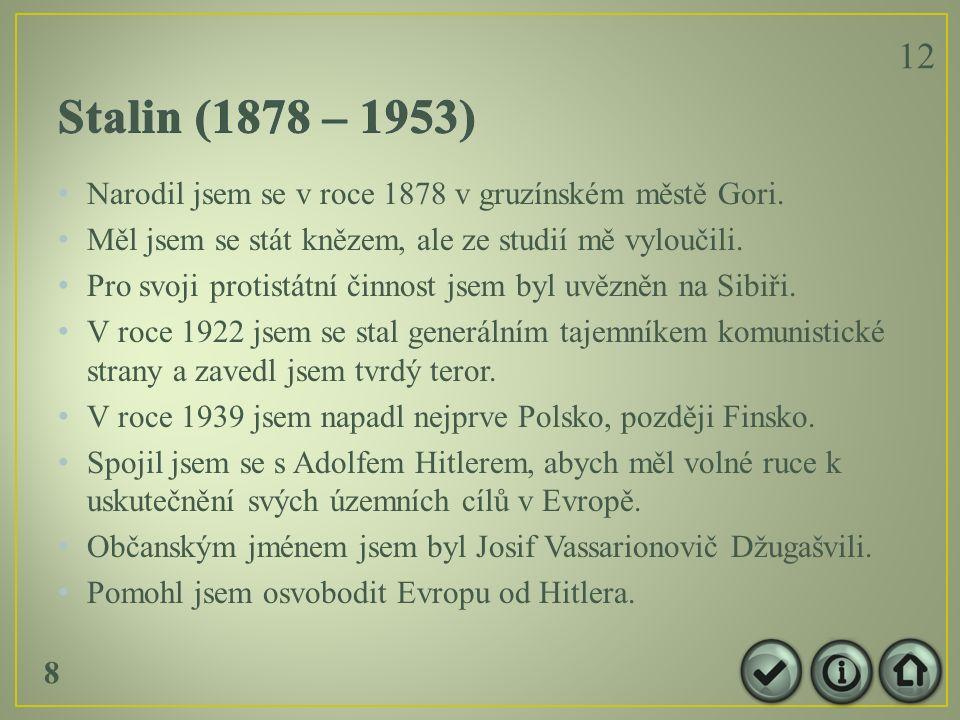 Narodil jsem se v roce 1878 v gruzínském městě Gori.