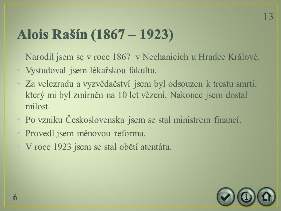 Narodil jsem se v roce 1867 v Nechanicích u Hradce Králové.