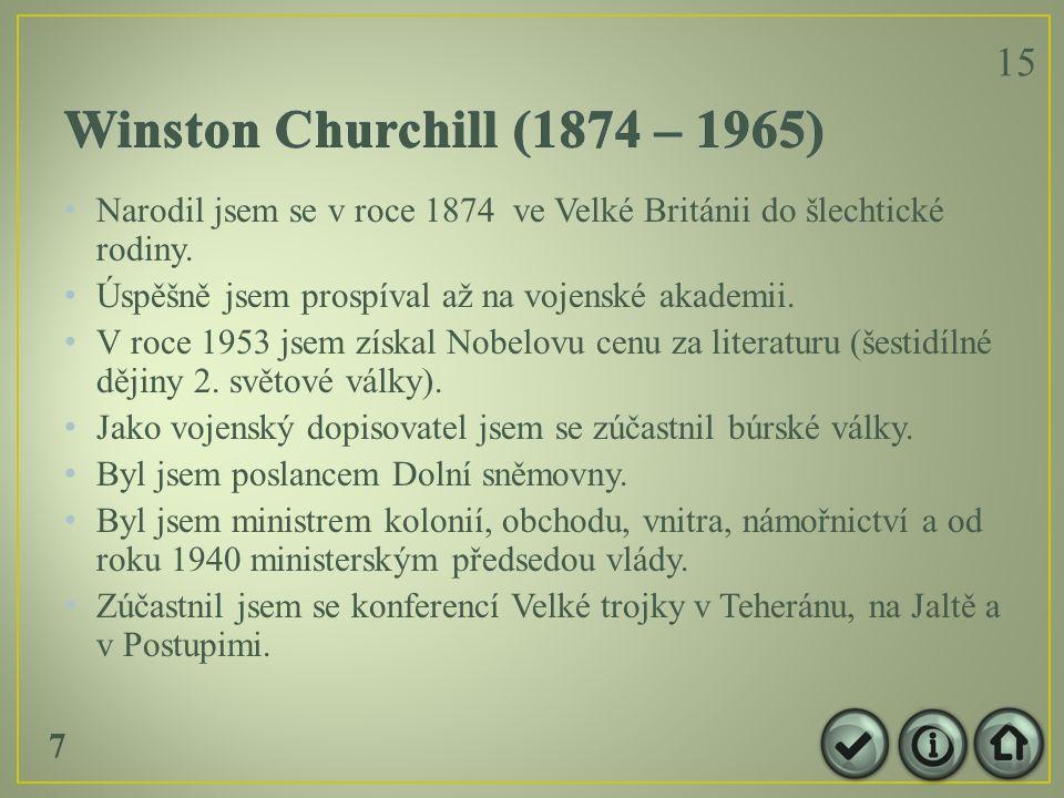Narodil jsem se v roce 1874 ve Velké Británii do šlechtické rodiny.