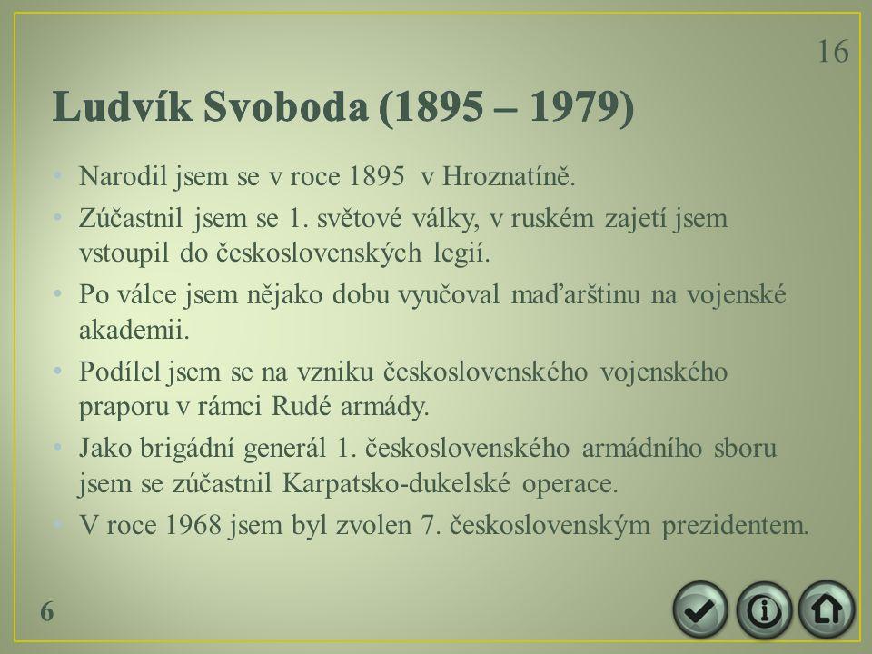 Narodil jsem se v roce 1895 v Hroznatíně. Zúčastnil jsem se 1.