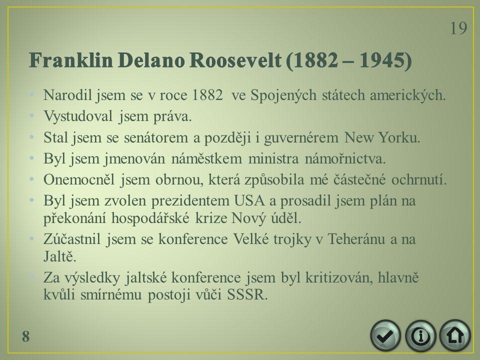 Narodil jsem se v roce 1882 ve Spojených státech amerických.