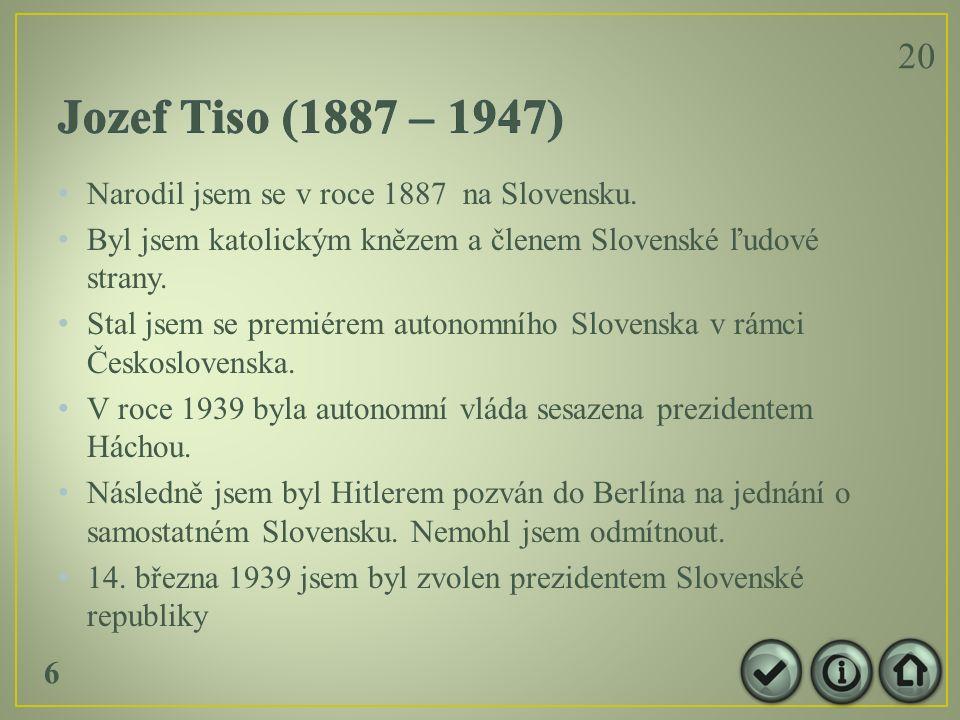 Narodil jsem se v roce 1887 na Slovensku.