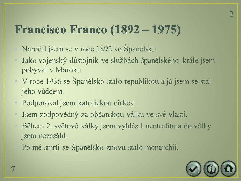 Narodil jsem se v roce 1892 ve Španělsku.