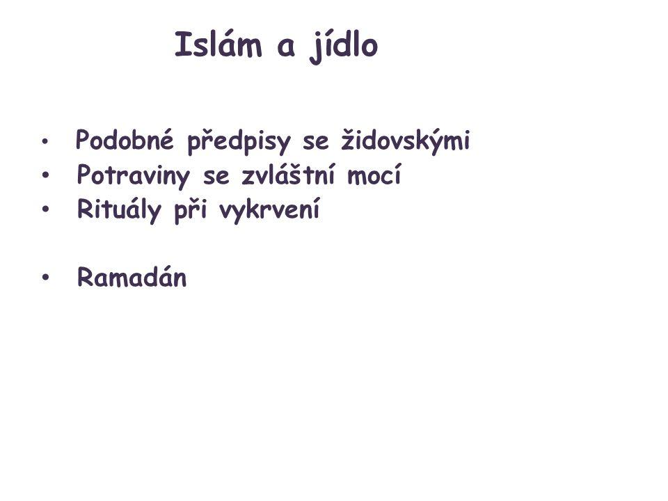 Islám a jídlo Podobné předpisy se židovskými Potraviny se zvláštní mocí Rituály při vykrvení Ramadán