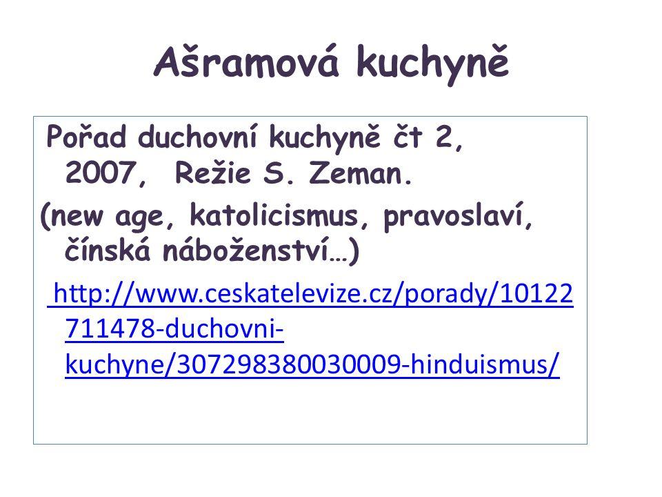 Ašramová kuchyně Pořad duchovní kuchyně čt 2, 2007, Režie S.