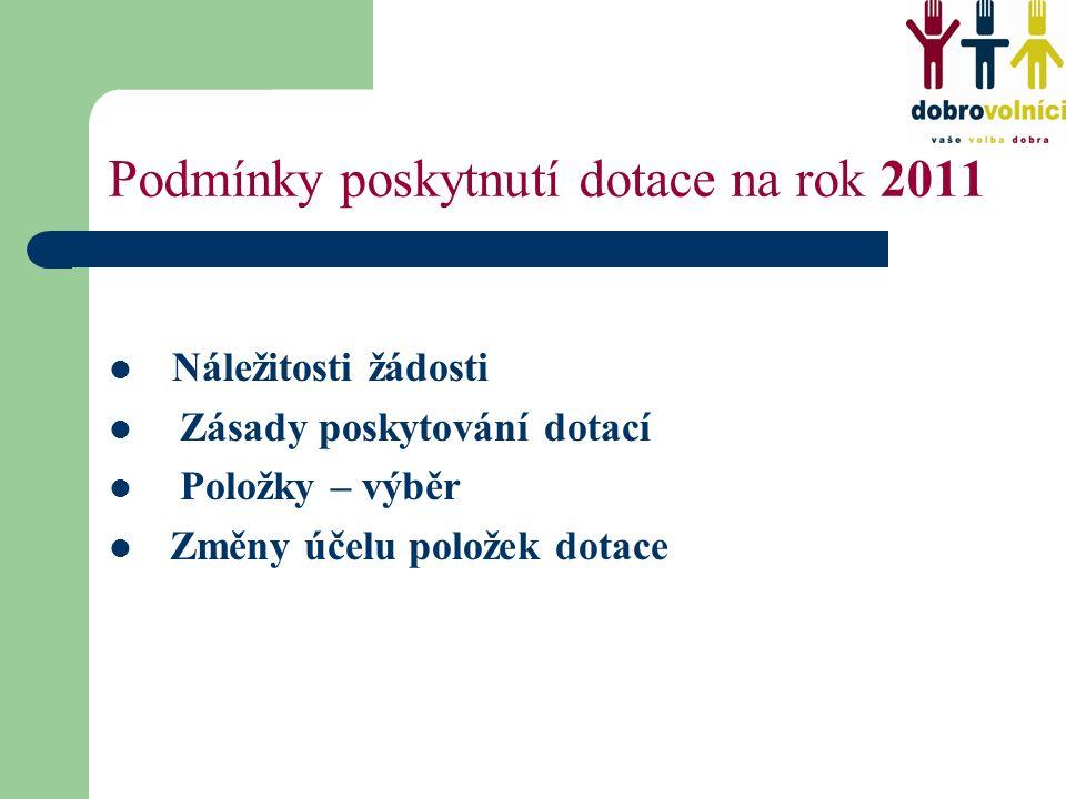 Podmínky poskytnutí dotace na rok 2011 Náležitosti žádosti Zásady poskytování dotací Položky – výběr Změny účelu položek dotace