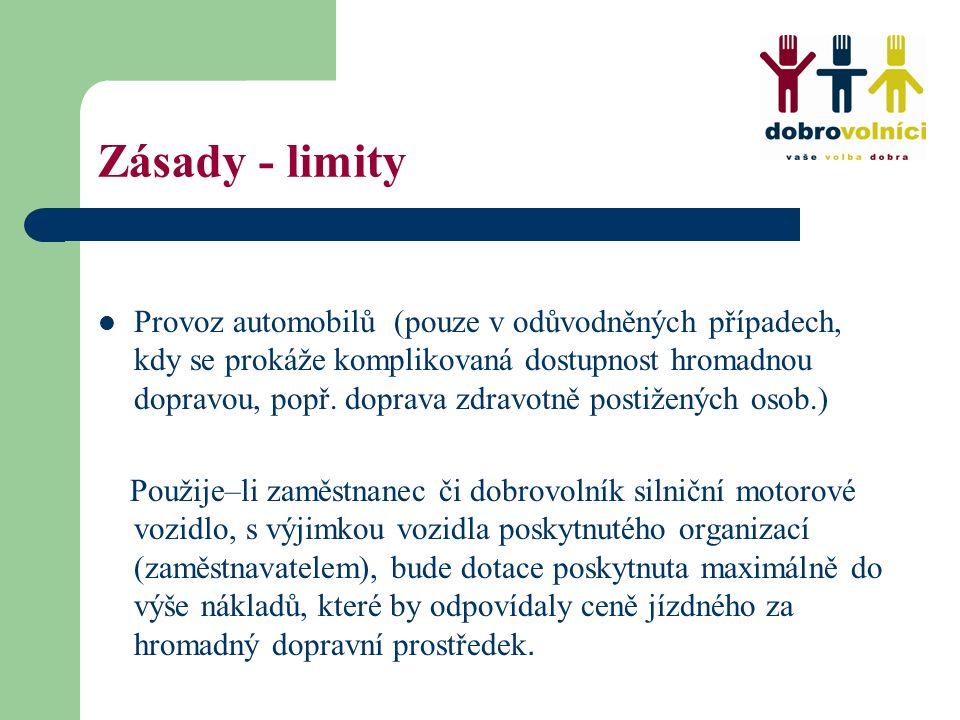 Zásady - limity Provoz automobilů (pouze v odůvodněných případech, kdy se prokáže komplikovaná dostupnost hromadnou dopravou, popř.