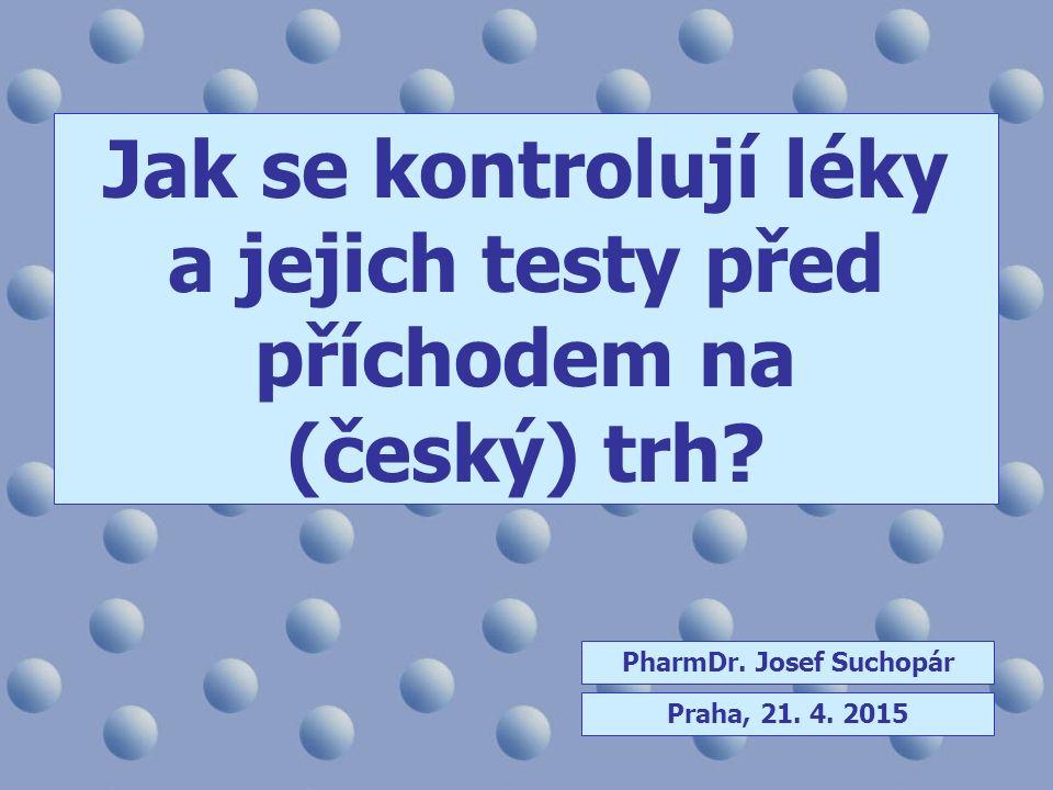 Jak se kontrolují léky a jejich testy před příchodem na (český) trh.