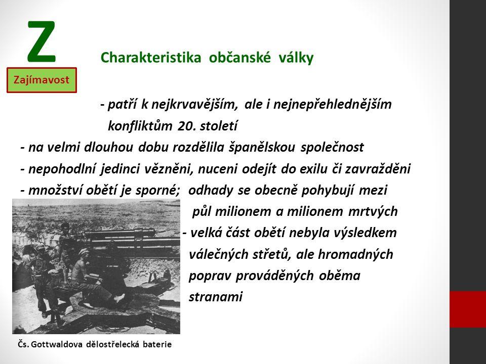Charakteristika občanské války - patří k nejkrvavějším, ale i nejnepřehlednějším konfliktům 20.