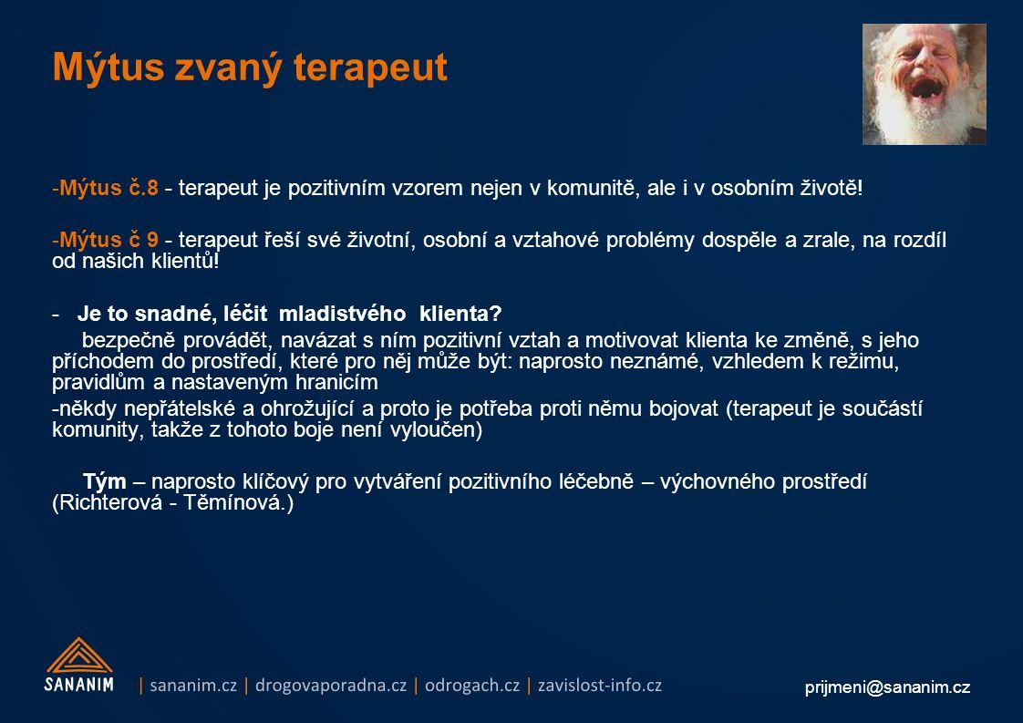 prijmeni@sananim.cz Mýtus zvaný terapeut -Mýtus č.8 - terapeut je pozitivním vzorem nejen v komunitě, ale i v osobním životě.
